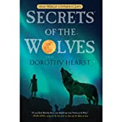 Secrets of the Wolves: Wolf Chronicles, Book 2 | [Dorothy Hearst]
