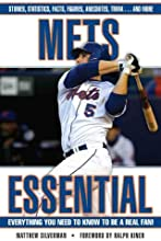 Mets Essential Essential Everything You Need to Know to be a Real Fan