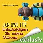 Entschuldigen Sie meine Störung: Ein Wahnsinnsroman (       ungekürzt) von Jan-Uwe Fitz Gesprochen von: Jan-Uwe Fitz