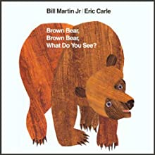 Brown Bear, Brown Bear, What Do You See? (       UNABRIDGED) by Bill Martin, Eric Carle Narrated by Gwyneth Paltrow