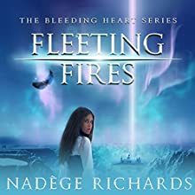 Fleeting Fires: Bleeding Heart, Book 3 Audiobook by Nadège Richards Narrated by James Patrick Cronin, Brittany Pressley