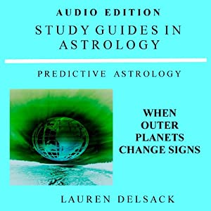 Predictive Astrology: When Outer Planets Change Signs: Study Guides in Astrology | [Lauren Delsack]