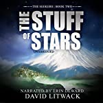 The Stuff of Stars: The Seekers, Book 2 | David Litwack