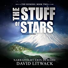 The Stuff of Stars: The Seekers, Book 2 Audiobook by David Litwack Narrated by Erin deWard