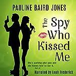 The Spy Who Kissed Me | Pauline Baird Jones