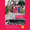 Behind the Wheel: Spanish 3 (       UNABRIDGED) by Behind the Wheel, Mark Frobose