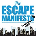 The Escape Manifesto: Quit Your Corporate Job - Do Something Different! (       UNABRIDGED) by Escape the City Narrated by Glen McCready