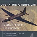 Operation Overflight: A Memoir of the U-2 Incident Audiobook by Francis Gary Powers, Curt Gentry Narrated by Jon Lindstrom