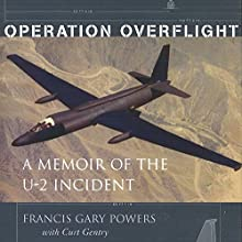 Operation Overflight: A Memoir of the U-2 Incident (       UNABRIDGED) by Frances Gary Powers, Curt Gentry Narrated by Jon Lindstrom