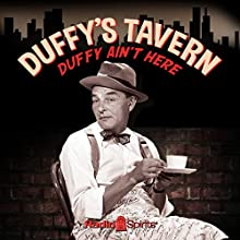 Duffy's Tavern: Duffy Ain't Here  by Ed Gardner Narrated by Ed Gardner, Marlene Dietrich, Charlie Cantor, Gypsy Rose Lee, Chester Morris, Ed Wynn, Bob Crosby, Rudy Vallee