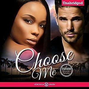 Choose Me: A BWWM Billionaire Romance Audiobook