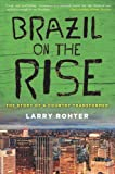 Brazil on the Rise: The Story of a Country Transformed
