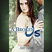A Broken Us | Amy Daws