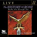 The History of Rome, Volume 2: Books 6 - 10 Audiobook by Titus Livy Narrated by Charlton Griffin