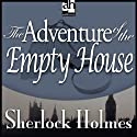 The Adventure of the Empty House: Sherlock Holmes (       UNABRIDGED) by Sir Arthur Conan Doyle Narrated by Edward Raleigh