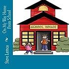 On My Way Home From School Hörbuch von Steve Lemco Gesprochen von: Keshia Ladmirault