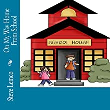 On My Way Home From School Audiobook by Steve Lemco Narrated by Keshia Ladmirault