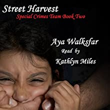 Street Harvest (       UNABRIDGED) by Aya Walksfar Narrated by Kathlyn Miles