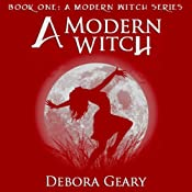 A Modern Witch: A Modern Witch, Book 1 | [Debora Geary]