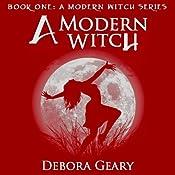 Modern Witch Books 1-2 - Debora Geary