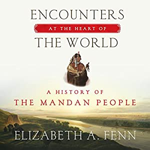 Encounters at the Heart of the World Audiobook
