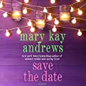 Save the Date Audiobook by Mary Kay Andrews Narrated by Kathleen McInerney