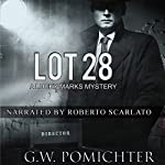Lot 28: The Lucky Marks Mysteries, Book 2 | G.W. Pomichter