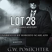 Lot 28: The Lucky Marks Mysteries, Book 2 (       UNABRIDGED) by G.W. Pomichter Narrated by Roberto Scarlato