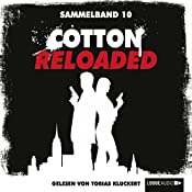 Cotton Reloaded: Sammelband 10 (Cotton Reloaded 28 - 30) | Alfred Bekker, Peter Mennigen