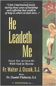 He leadeth me walter ciszek