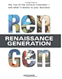 Rengen: The Rise of the Cultural Consumer – and What It Means to Your Business
