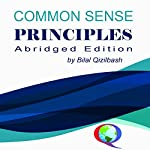 Common Sense Principles: Abridged Edition | Bilal Qizilbash