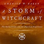 A Storm of Witchcraft: The Salem Trials and the American Experience | Emerson W. Baker