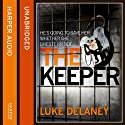 The Keeper (       UNABRIDGED) by Luke Delaney Narrated by Robin Bowerman