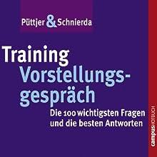 Training Vorstellungsgespräch: Die 100 wichtigsten Fragen und die besten Antworten Hörbuch von Christian Püttjer, Uwe Schnierda Gesprochen von: Susanne Grawe