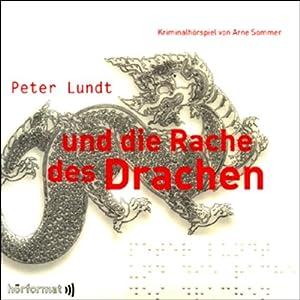 Peter Lundt und die Rache des Drachen (Peter Lundt 2) Hörspiel