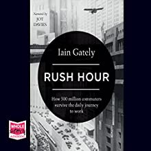 Rush Hour (       UNABRIDGED) by Iain Gately Narrated by Jot Davies