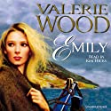 Emily (       UNABRIDGED) by Valerie Wood Narrated by Kim Hicks