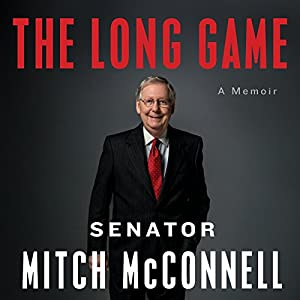 The Long Game: A Memoir Audiobook by Mitch McConnell Narrated by Mitch McConnell