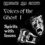 Voices of the Ghost I: Spirits with Issues - Ghost Stories by John Kendrick Bangs and H. G. Wells (       UNABRIDGED) by John Kendrick Bangs, H. G. Wells Narrated by Robert Bethune, Susie Berneis