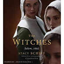 The Witches: Salem, 1692 (       UNABRIDGED) by Stacy Schiff Narrated by Eliza Foss