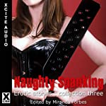 Naughty Spanking: Erotic Stories Collection Three | Miranda Forbes