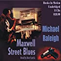 The Maxwell Street Blues: A Chicago Mystery Featuring Paul Whelan (       UNABRIDGED) by Michael Raleigh Narrated by Ron Verela