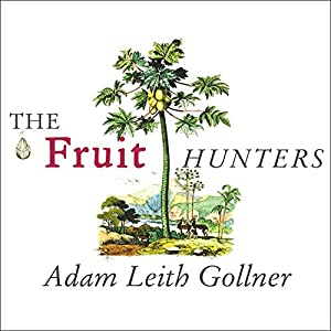 The Fruit Hunters Audiobook