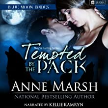 Tempted by the Pack: Blue Moon Brides Audiobook by Anne Marsh Narrated by Kellie Kamryn