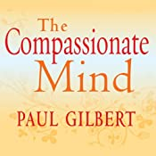 The Compassionate Mind | [Paul Gilbert]