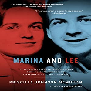 Marina and Lee: The Tormented Love and Fatal Obsession Behind Lee Harvey Oswald's Assassination of John F. Kennedy | [Priscilla Johnson McMillan]