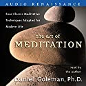 The Art of Meditation Audiobook by Daniel Goleman Narrated by Daniel Goleman