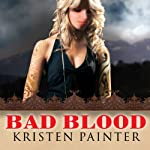 Bad Blood: House of Comarré, Book 3 (       UNABRIDGED) by Kristen Painter Narrated by Abby Craden