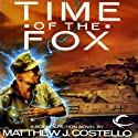 Time of the Fox: Time Warrior, Book 1 Audiobook by Matthew J. Costello Narrated by Thomas Fawley